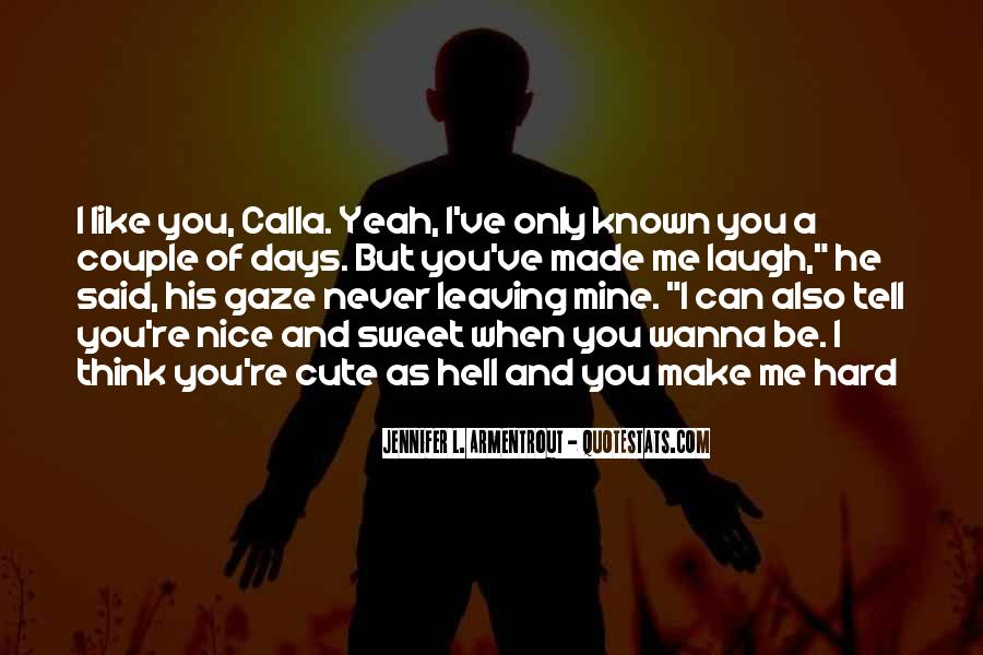 He Make Me Laugh Quotes #492660