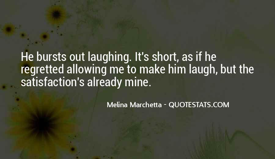 He Make Me Laugh Quotes #521884