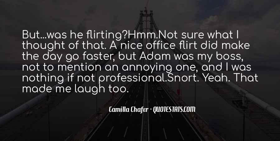 He Make Me Laugh Quotes #582788