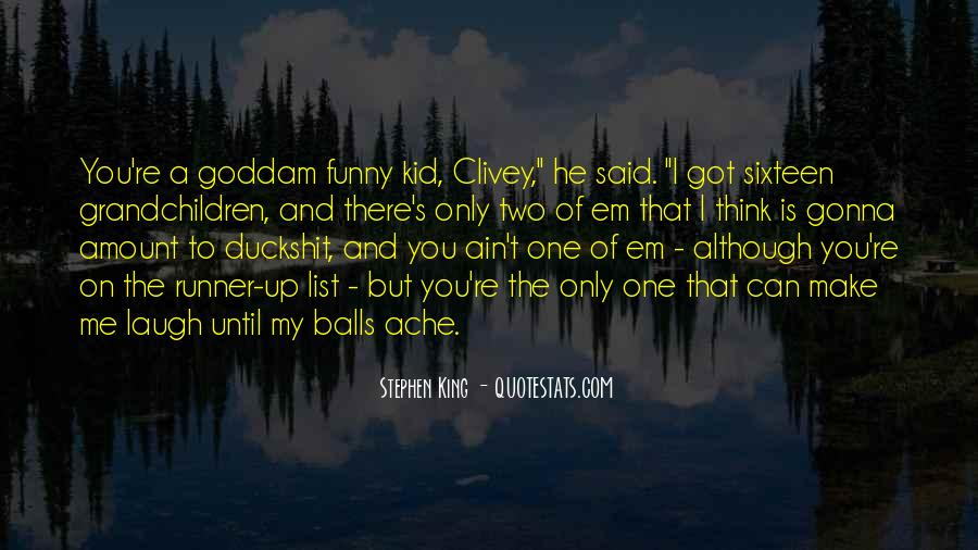He Make Me Laugh Quotes #72003