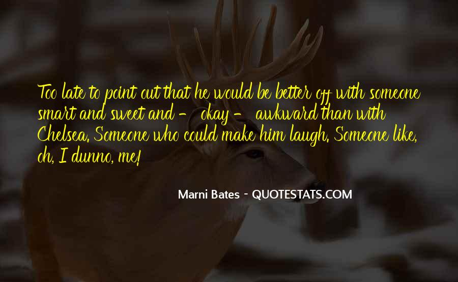 He Make Me Laugh Quotes #725739