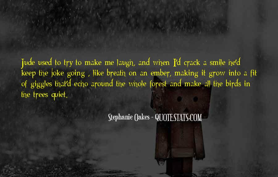 He Make Me Laugh Quotes #793771