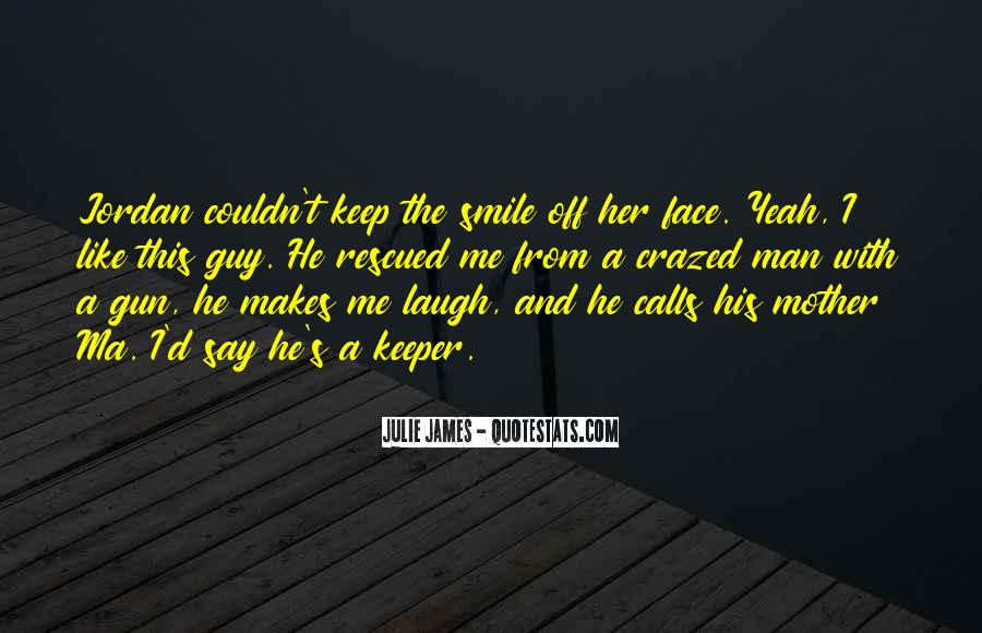 He Makes Her Smile Quotes #1356958