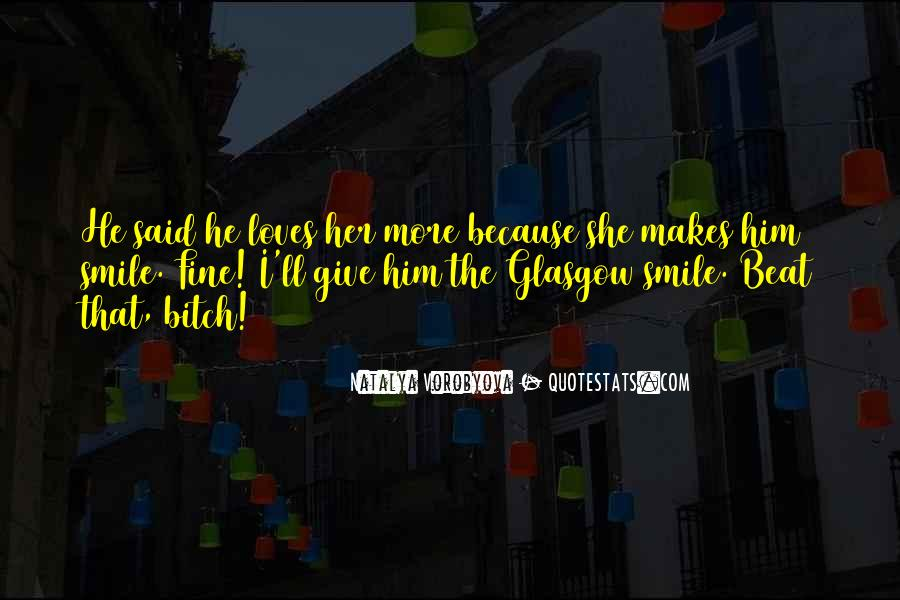 He Makes Her Smile Quotes #1770536