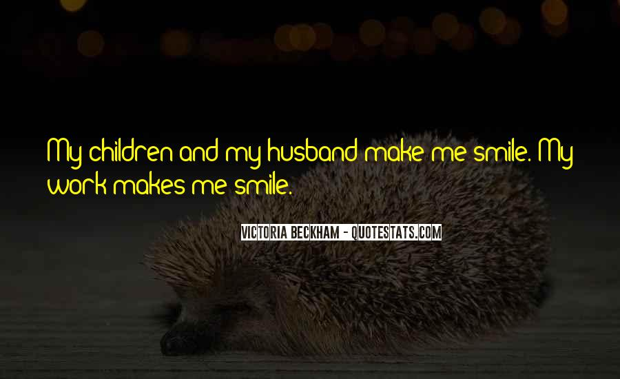 He Makes Her Smile Quotes #77964