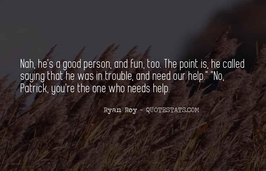 He Needs You Quotes #27929