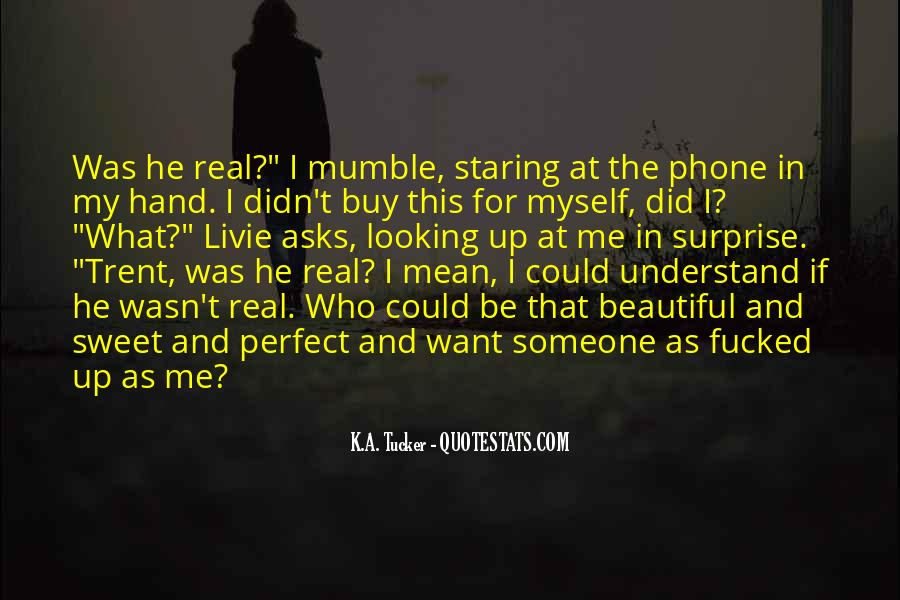 He Perfect For Me Quotes #1391725