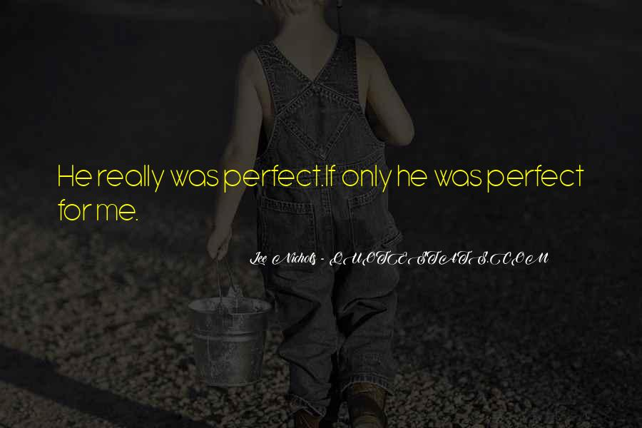 He Perfect For Me Quotes #672645