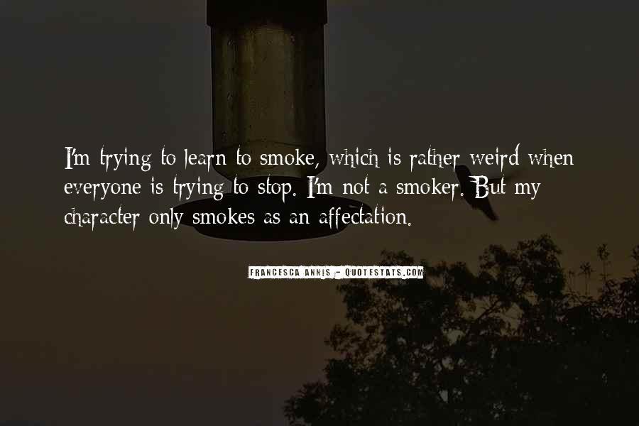 He Smokes Quotes #463482