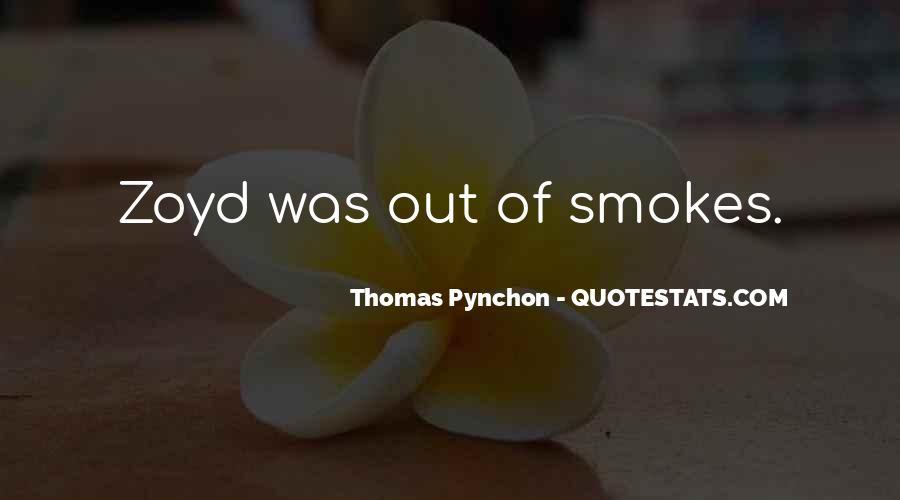 He Smokes Quotes #715954