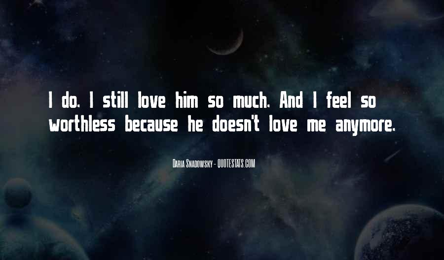 He Still Love Me Quotes #1373056