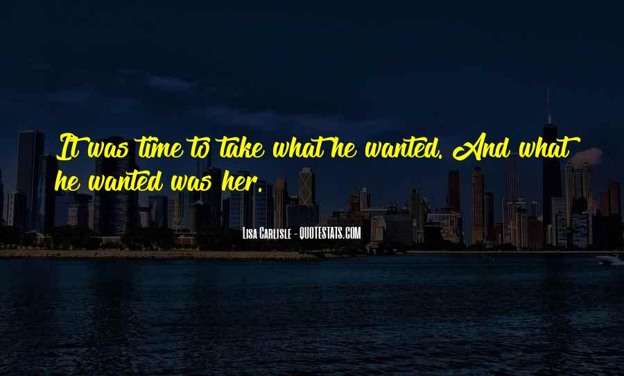 He Wanted Her Quotes #113750