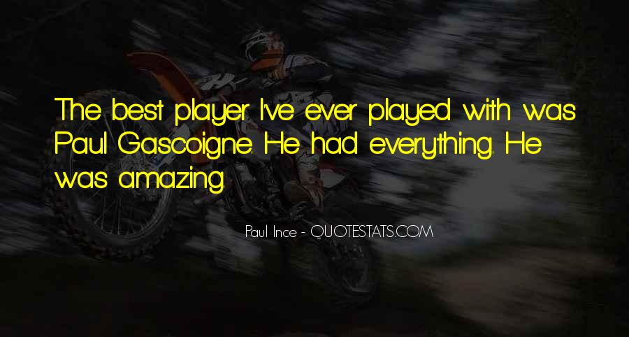 He Was Amazing Quotes #6956