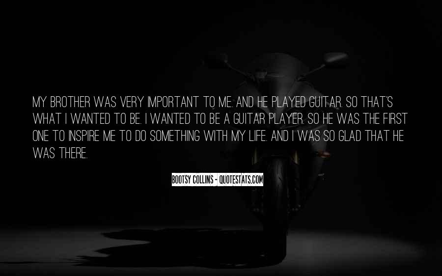 He Was My Life Quotes #258700