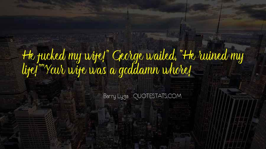 He Was My Life Quotes #270353