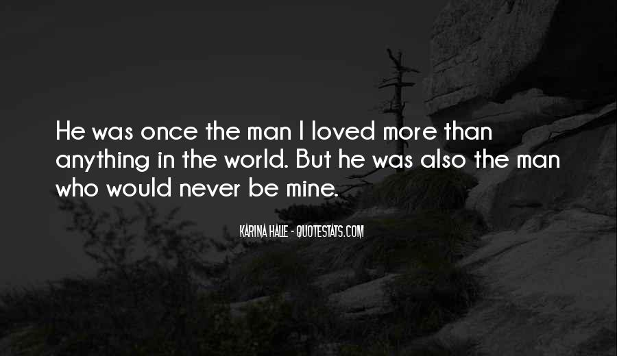He Was Once Mine Quotes #913538