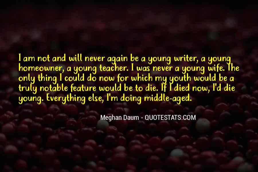 He Was Too Young To Die Quotes #3163
