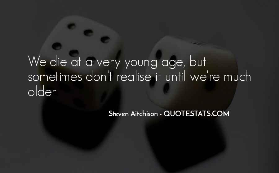 He Was Too Young To Die Quotes #40986