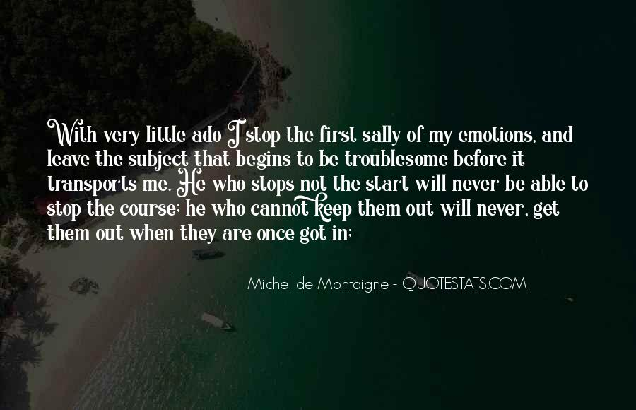 He Will Leave Quotes #1016142