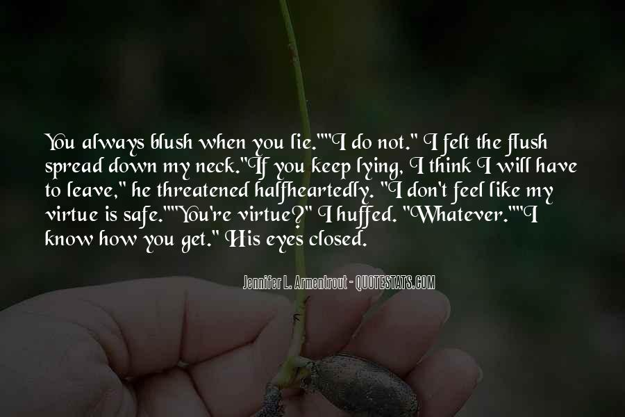 He Will Leave Quotes #1061672