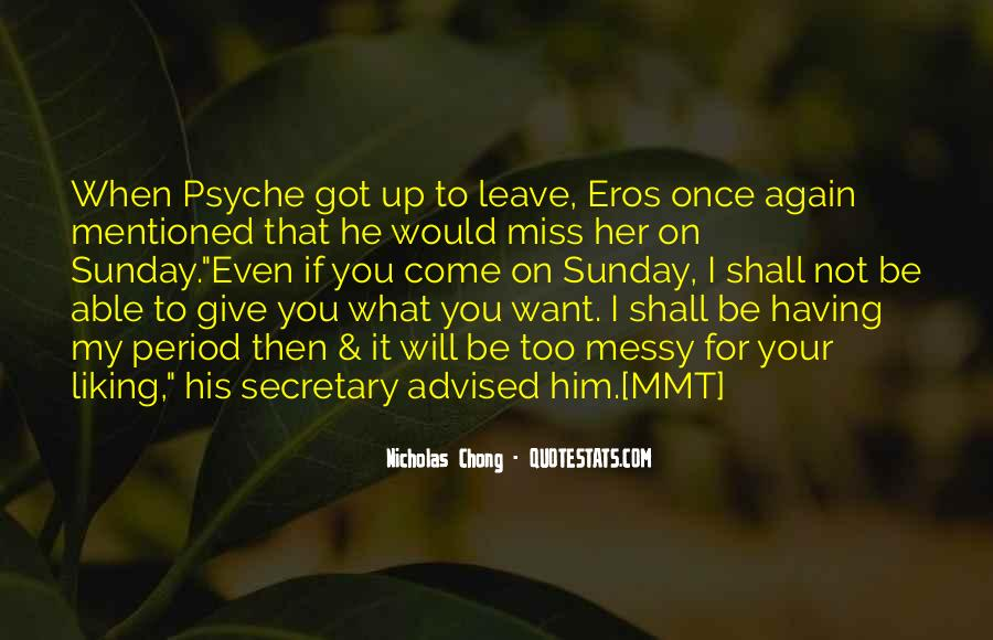 He Will Leave Quotes #124167