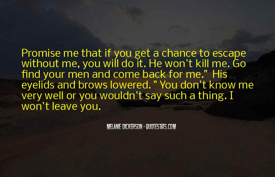 He Will Leave Quotes #251935