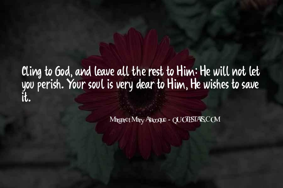 He Will Leave Quotes #405304