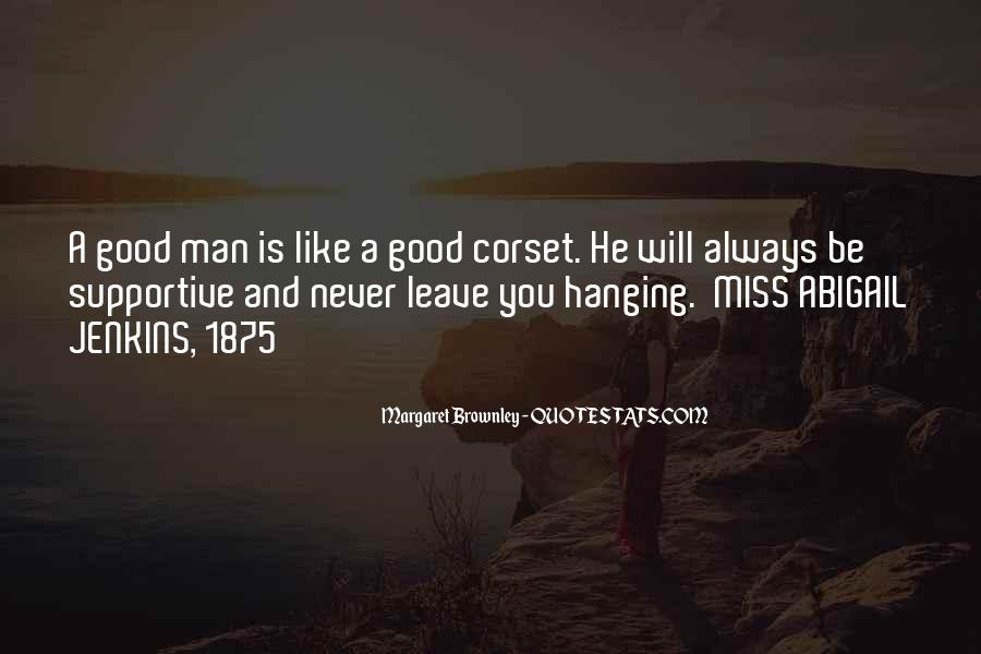 He Will Leave Quotes #560034