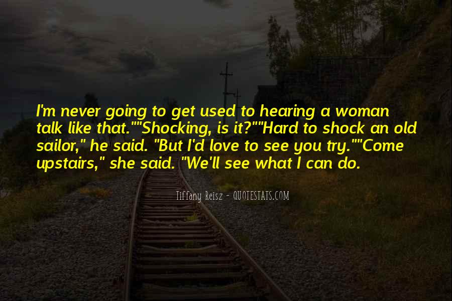 He'll Never Love You Quotes #1551370