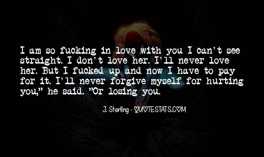 He'll Never Love You Quotes #1675843