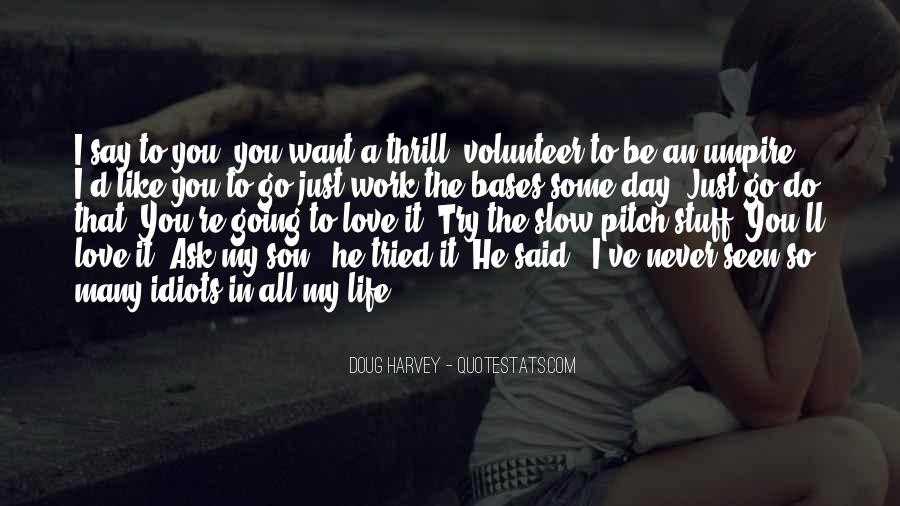 He'll Never Love You Quotes #562703