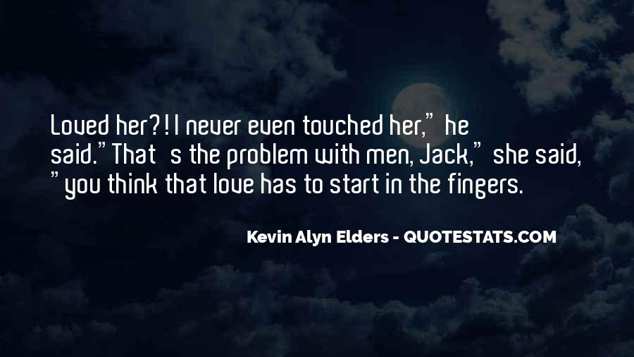 He'll Never Love You Quotes #9629