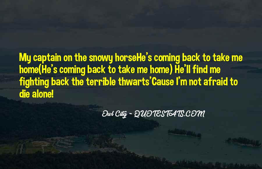 He's Coming Back Quotes #1146015