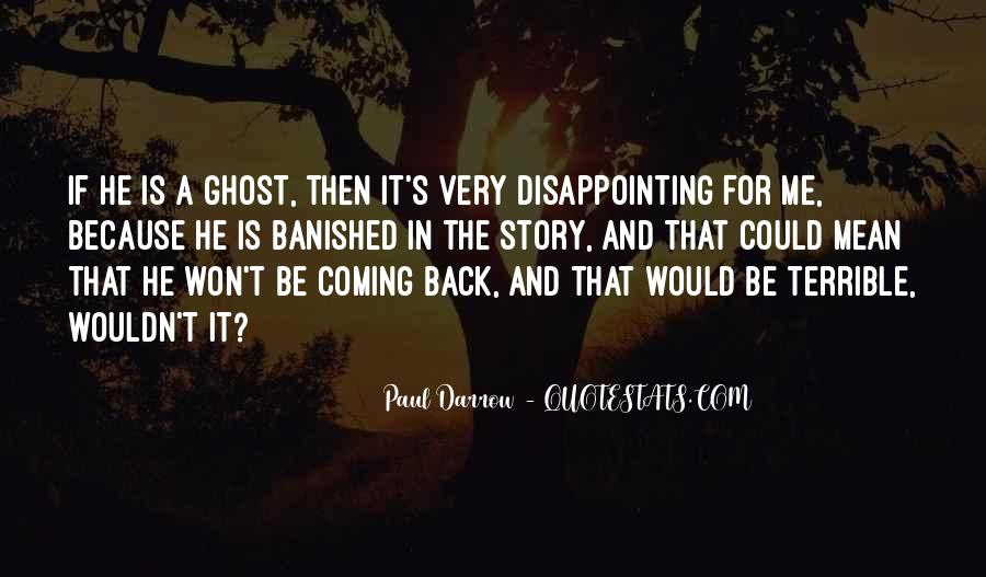 He's Coming Back Quotes #1157624