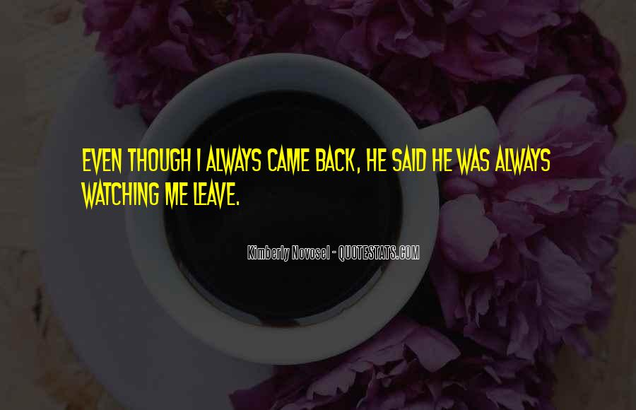 He's Coming Back Quotes #1413039