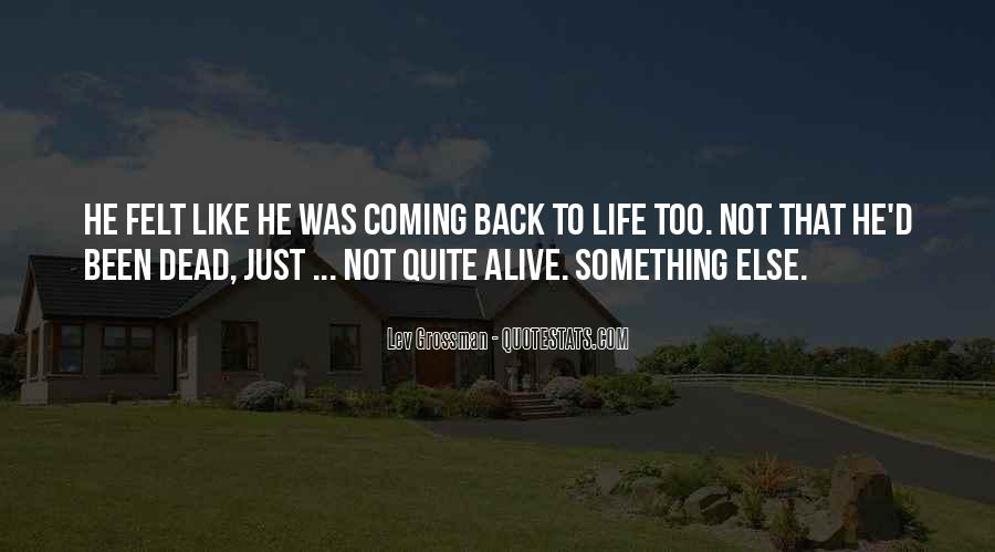 He's Coming Back Quotes #1466126