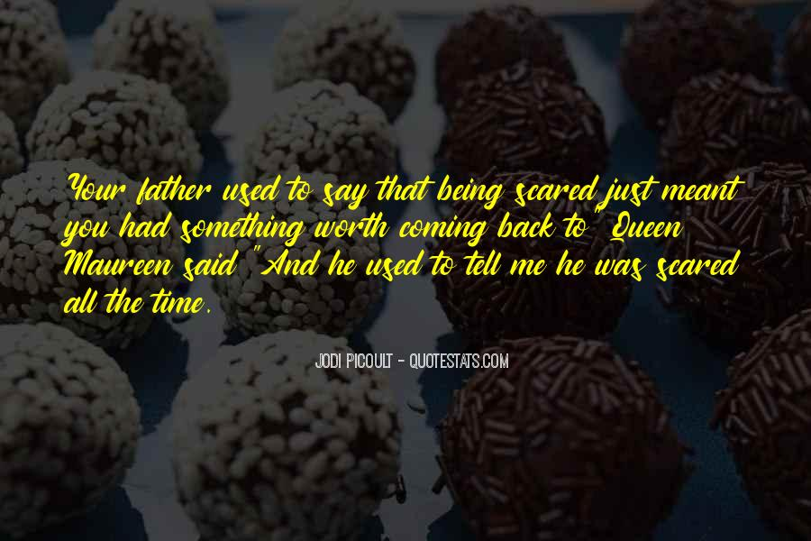 He's Coming Back Quotes #1494047