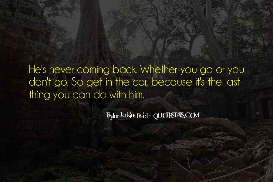 He's Coming Back Quotes #1703707