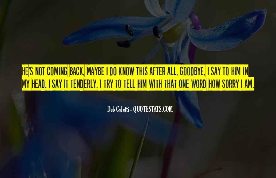 He's Coming Back Quotes #772655