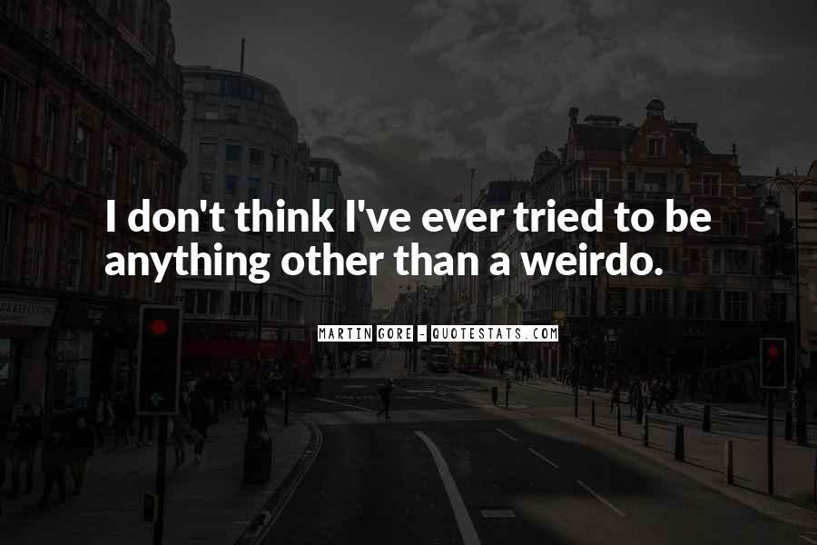 He's My Weirdo Quotes #338006