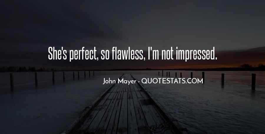 He's Not Perfect But He's Perfect For Me Quotes #2278