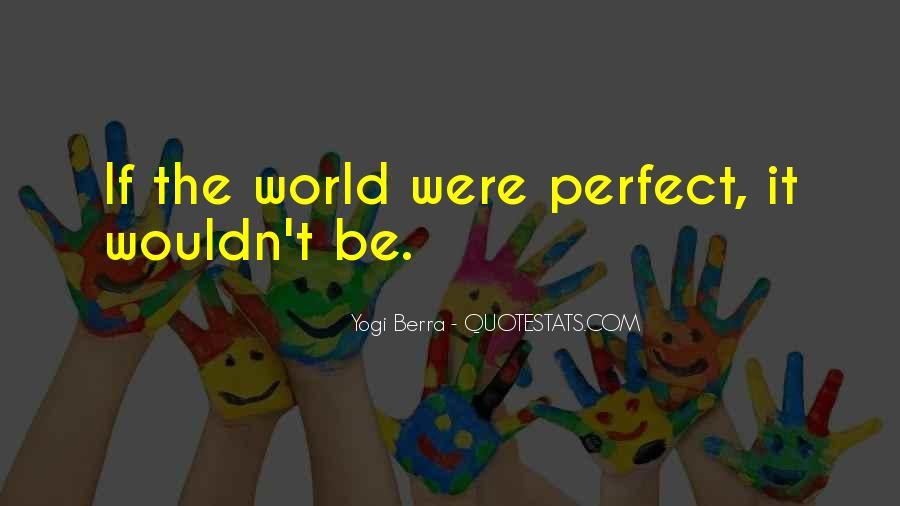 He's Not Perfect But He's Perfect For Me Quotes #3213