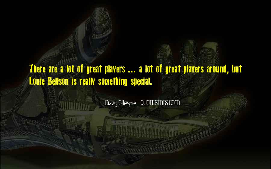 He's Such A Player Quotes #11649