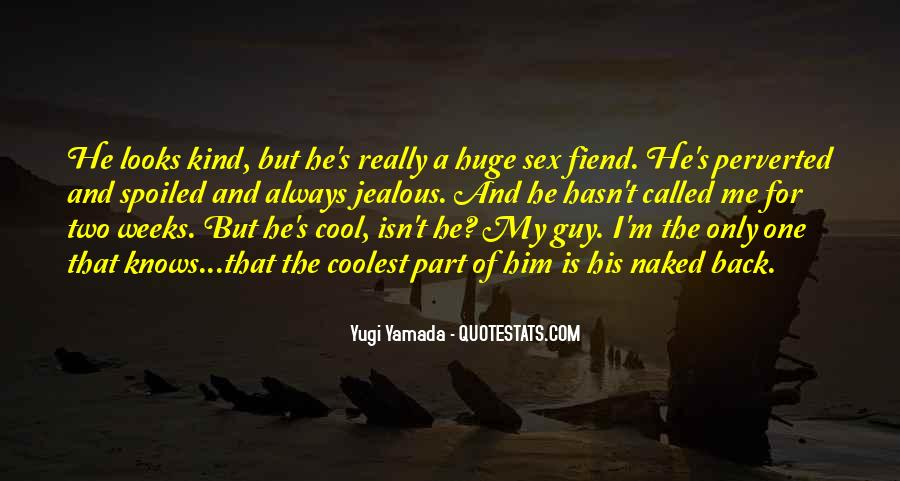 He's The Only One For Me Quotes #1544928