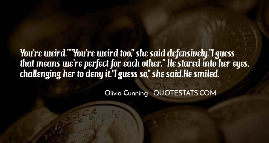 He's Too Perfect Quotes #1797581