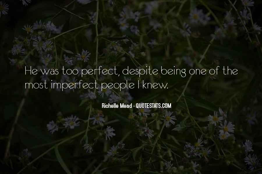 He's Too Perfect Quotes #300239