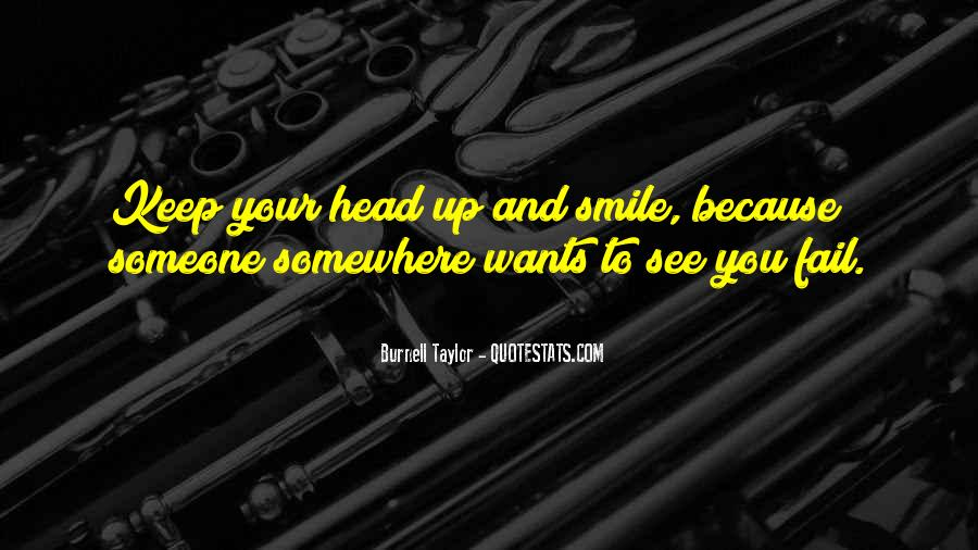 Head Up And Smile Quotes #7587
