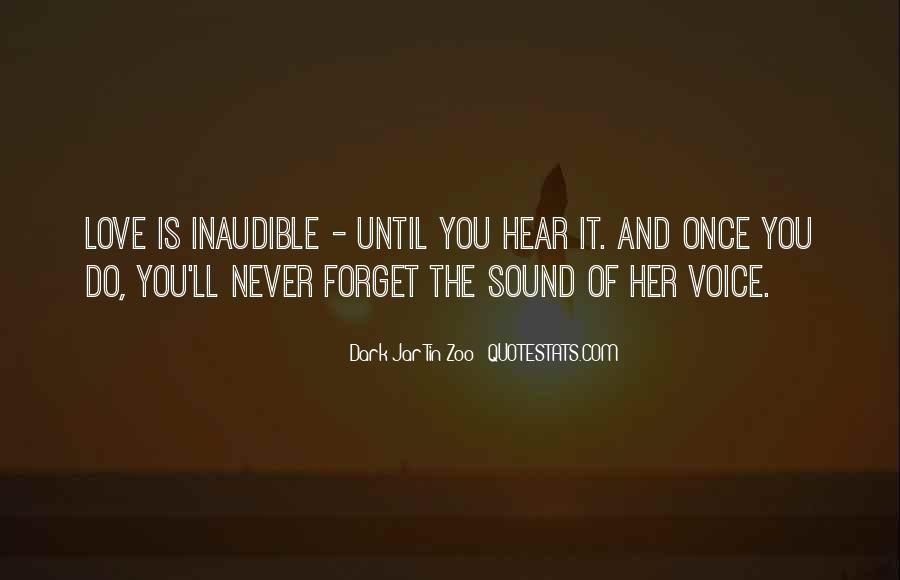 Hear Your Voice Love Quotes #1309596