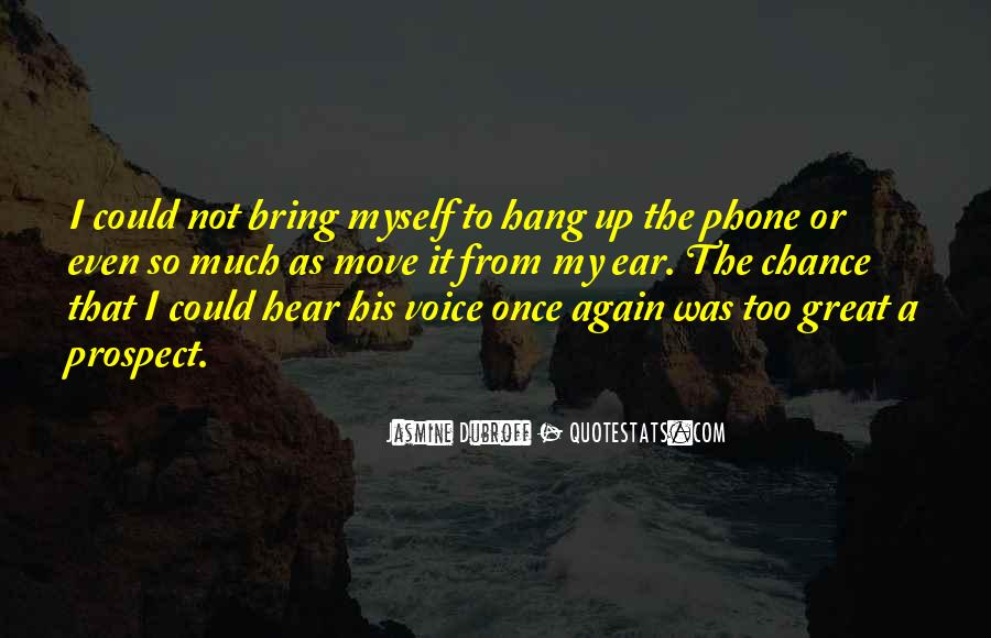 Hear Your Voice Love Quotes #704951
