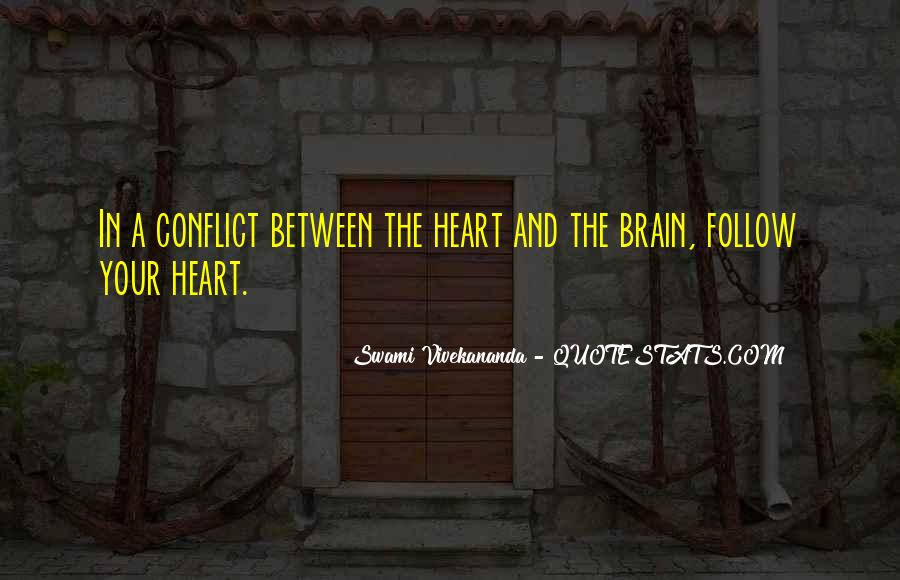 Heart And Brain Conflict Quotes #1524263